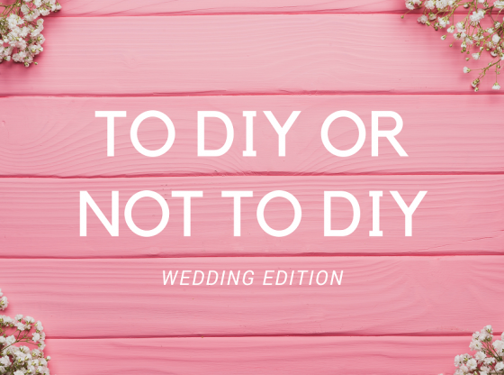 DIY or not for wedding
